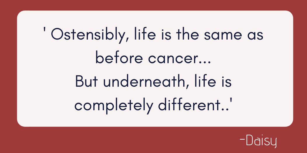 Ostensibly, life is the same as before cancer. I go to work. I do mum stuff. I run and go out with my friends.  But underneath, life is completely different.