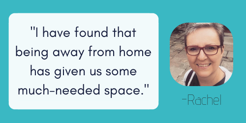 I have found that being away from home has given us some much-needed space